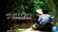 Mystries of the Mekong