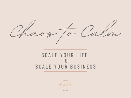 Chaos to Calm Webinar Steps 1 & 2