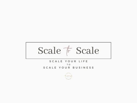 Scale your life to scale your business.