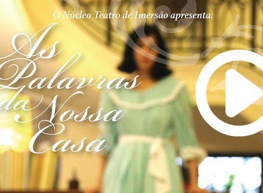 O elenco de As Palavras da Nossa Casa fala sobre esse novo espetáculo do Núcleo Teatro de Imersão!