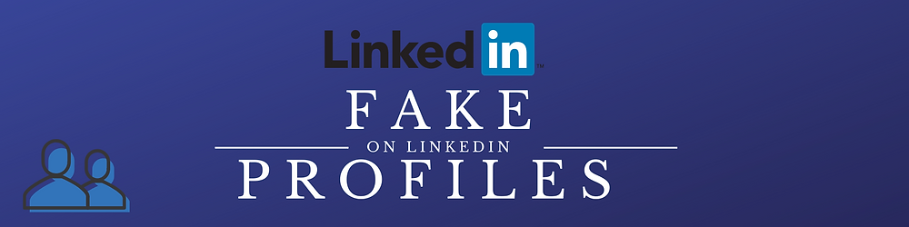 Discover which profiles are fake on LinkedIn