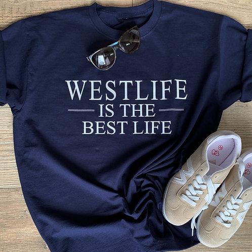 Westlife Is The Best Life T-shirt