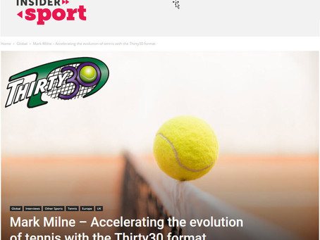 Insider Sport - Mark Milne Accelerating the Evolution of Tennis with the Thirty30 Format