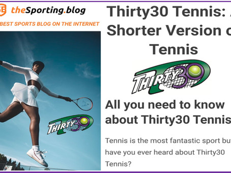 The Sporting Blog Article: Thirty30 Tennis: A Shorter Version of Tennis - All you need to know...