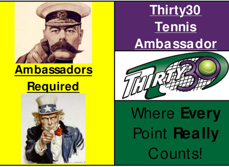 "Thirty30 (T30) Tennis – Ambassadors Required & ""Thirty30 'Big Smash' (Mixed Gender) Team Tennis"""