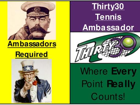 "Thirty30 (T30) Tennis – Ambassadors Required & ""Thirty30 'Big Smash' (Mixed Gender) Team Tennis"""