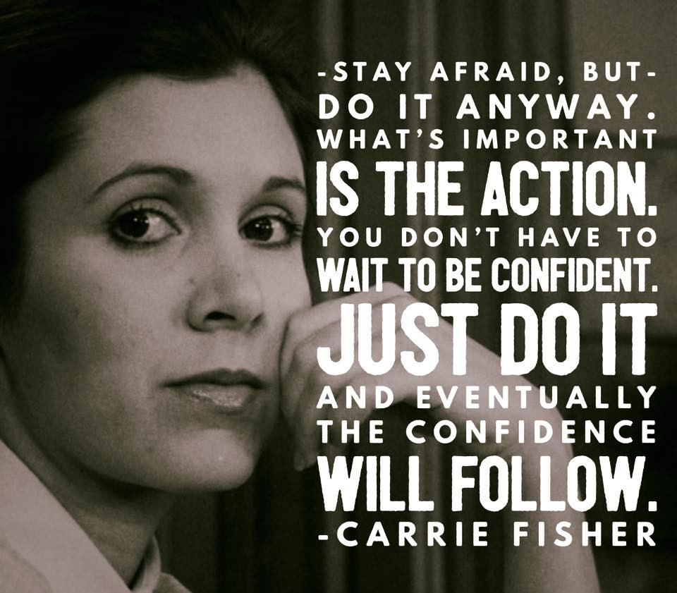 Great words from Carrie Fisher
