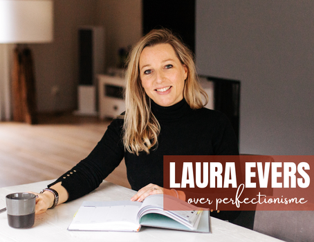 Laura Evers over Perfectionisme