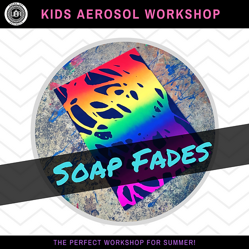 Private Workshop | Soap Fades | (10 kids)