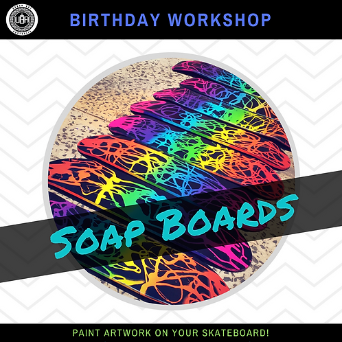 Soap Boards | Birthday Workshop | (10 kids)