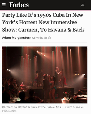 """FORBES """"Party Like It's 1950s Cuba In New York's Hottest New Immersive Show: Carmen, To Havana & Back"""""""