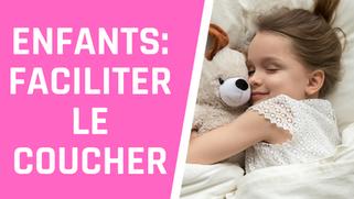 Comment faciliter le coucher des enfants?