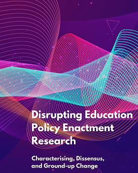 Disrupting Education Policy Enactments R