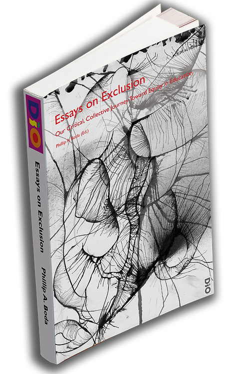 Essays on Exclusion: Our Critical, Collective Journey Toward Equity in Education