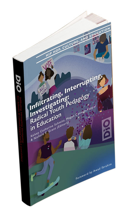 Interrupting, Infiltrating, Investigating: Radical Youth Pedagogy in Education