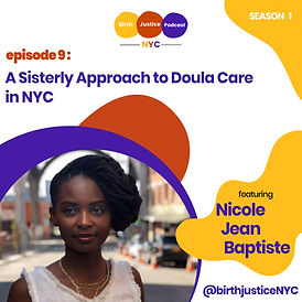 Promo for Ep. 9 of the Birth Justice NYC podcast featuring Nicole JeanBaptiste