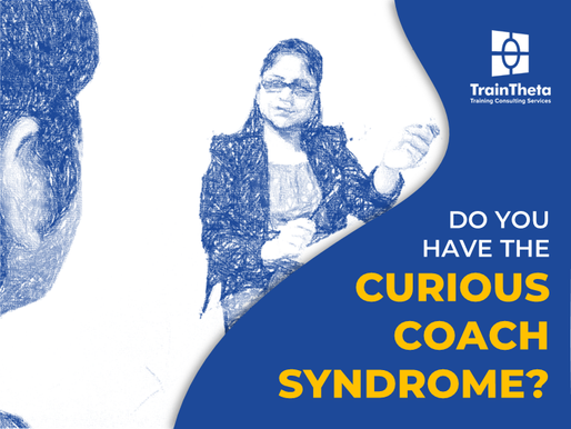 "Do You Have The ""Curious Coach Syndrome""?"