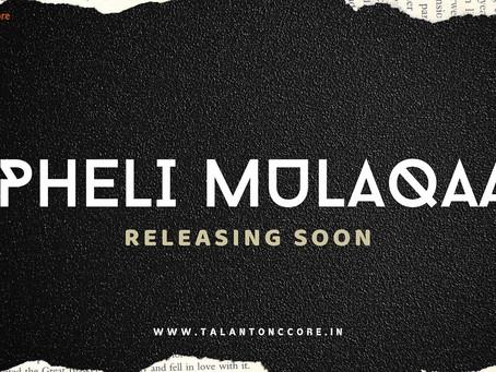#PHELI-MULAQAAT teaser