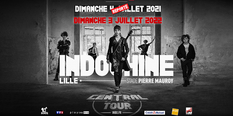 INDOCHINE - CENTRAL TOUR - LILLE - CONCERT REPORTE