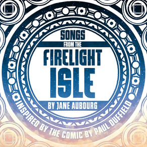 Songs from the Firelight Isle (2018 - )