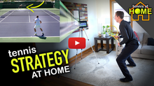 Work on your Tennis Strategy & Split Step from Home - Best Tennis Strategy Video Tip