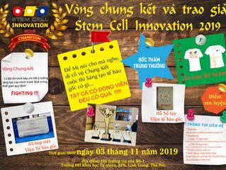 CỔ VŨ VÒNG CHUNG KẾT VÀ TRAO GIẢI CUỘC THI STEM CELL INNOVATION LẦN 6- 2019 _ Chắc chắn 100% có quà
