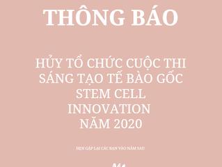 THÔNG BÁO HỦY CUỘC THI STEM CELL INNOVATION NĂM 2020