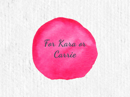 A Word For Kara or Carrie