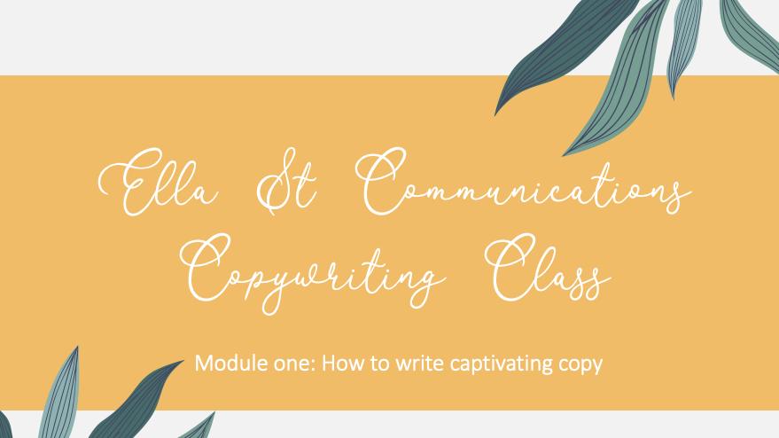Ella St Communications Copywriting Class module one (corporate use)