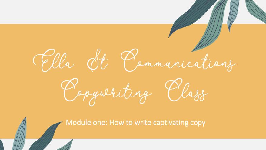 Ella St Communications Copywriting Class module one (individual use)