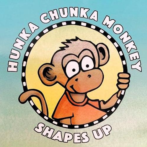 HUNKA CHUNKA MONKEY Shapes Up