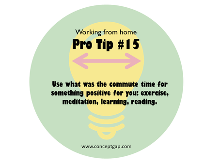 Working from home Pro Tip #15