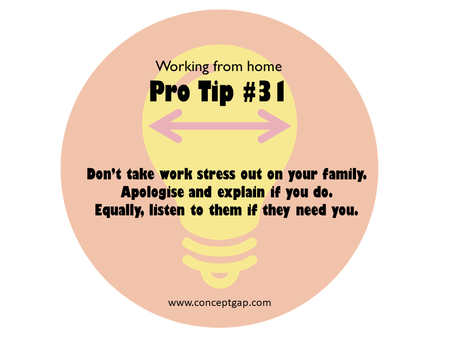 Working from home Pro Tip #31