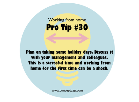 Working from home Pro Tip #30