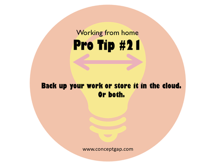 Working from home Pro Tip #21
