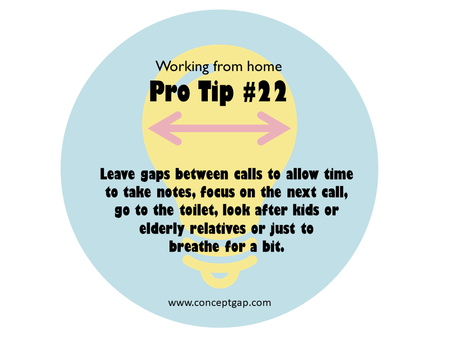 Working from home Pro Tip #22