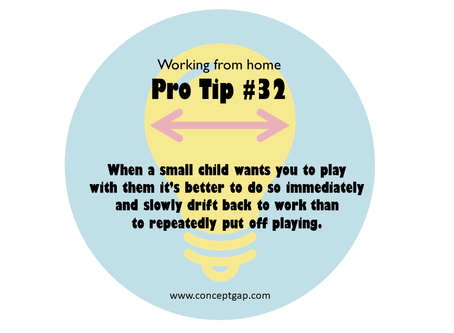Working from home Pro Tip #32
