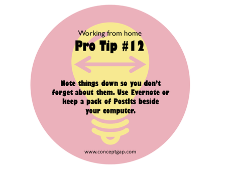 Working from home Pro Tip #12
