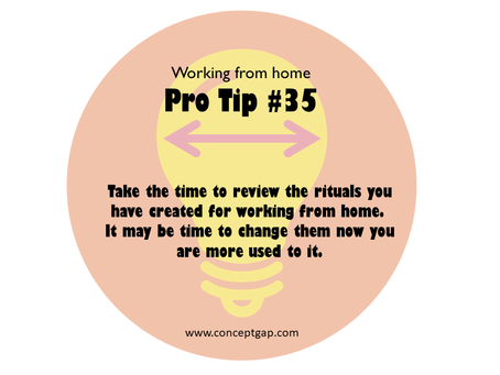 Working from home Pro Tip #35