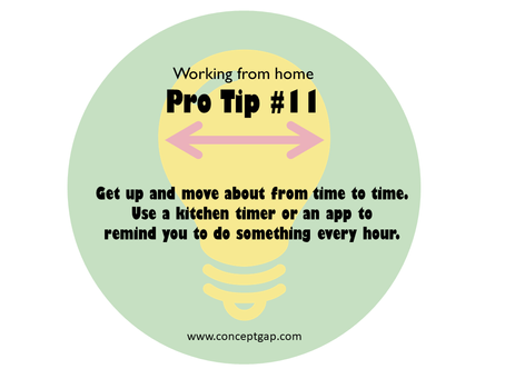 Working from home Pro Tip #11
