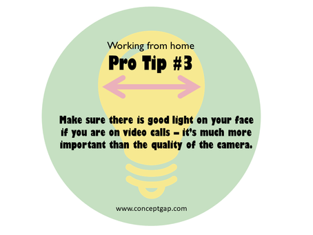 Working from home Pro Tip #3