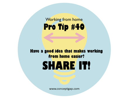Working from home Pro Tip #40