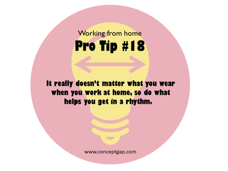Working from home Pro Tip #18