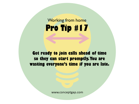 Working from home Pro Tip #17
