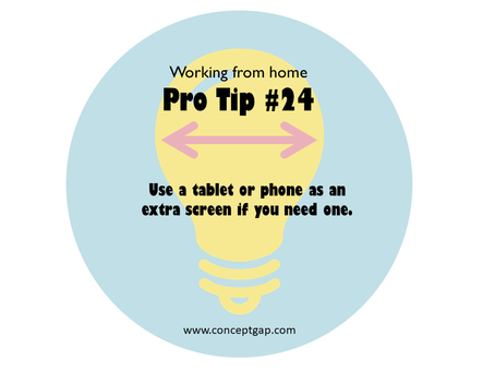 Working from home Pro Tip #24