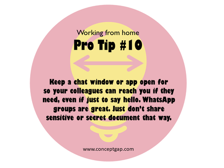 Working from home Pro Tip #10