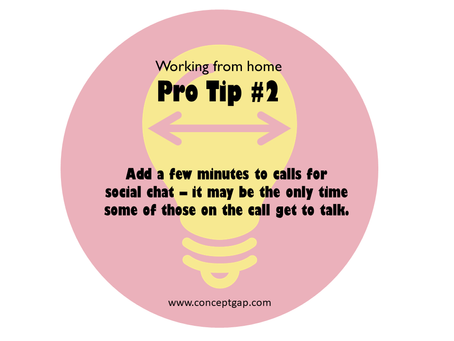 Working from home Pro Tip #2