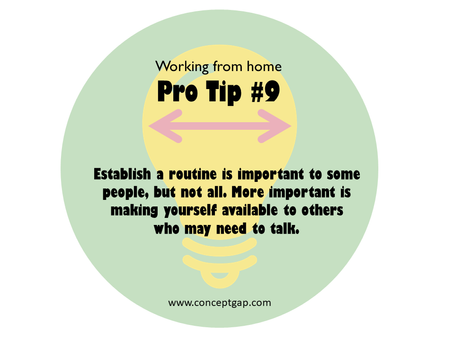 Working from home Pro Tip #9