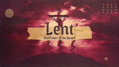 Lent_The Power Of The Gospel_LowRes-WebS