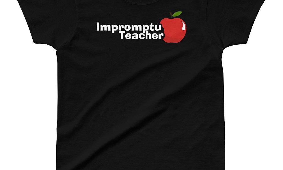 Impromptu Teacher Ladies Tee (White Words)